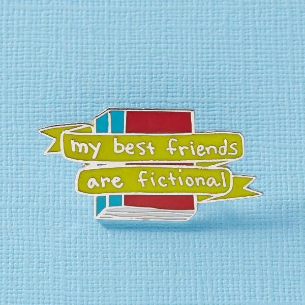 My Best Friends Are Fictional LIMITED EDITION Enamel Pin