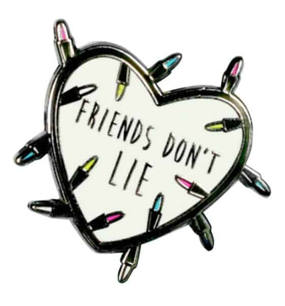 Friends Don't Lie Enamel Pin