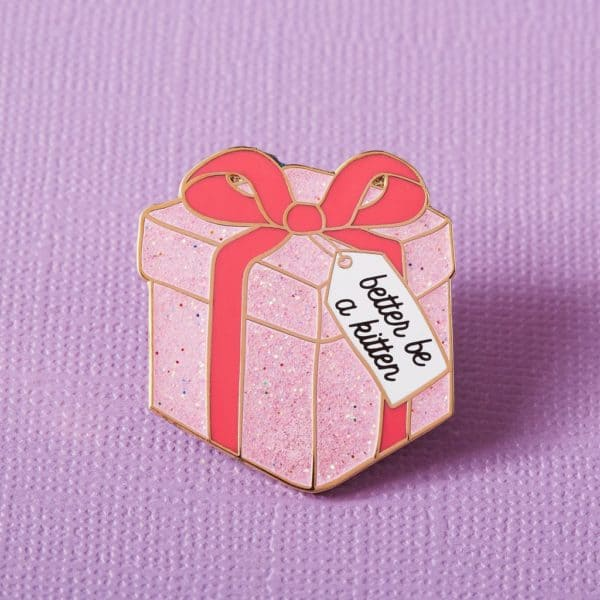 Better Be A Kitten Gift Enamel Pin