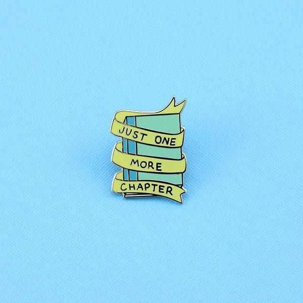 Just One More Chapter Enamel Pin