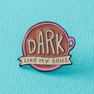 Punky Pins Dark Like My Soul Coffee Enamel Pin