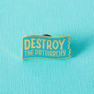 Destroy The Patriarchy Enamel Pin