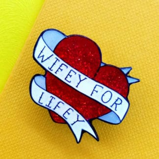 HOW Enamel Pin Wifey For Lifey