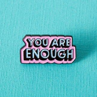 You Are Enough Soft Enamel Pin