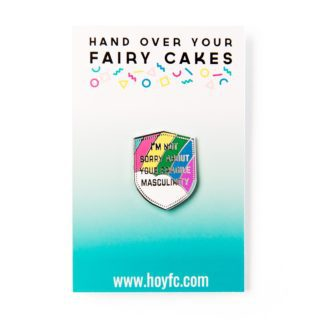HOYFC I'm Not Sorry About Your Fragile Masculinity Pin