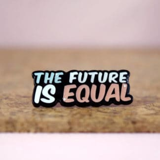 Enamel Pins Style Future Is Equal